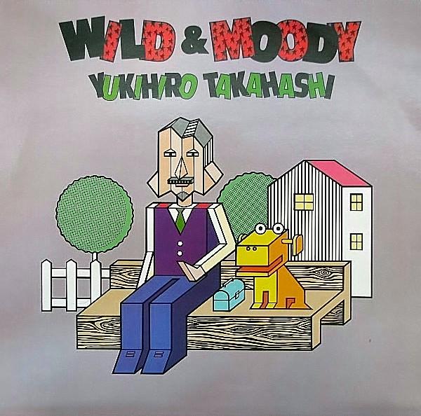 Yukihiro Takahashi — Wild & Moody