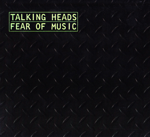 Talking Heads — Fear of Music