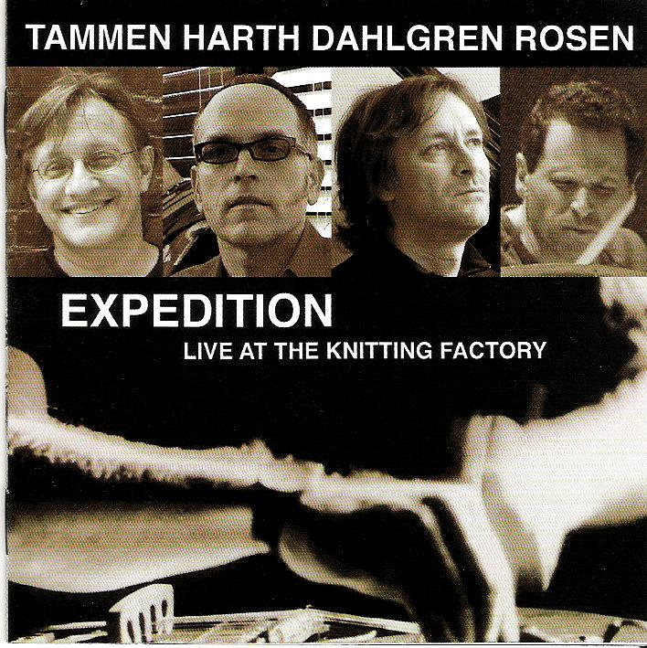 Tammen / Harth / Dahlgren / Rosen — Expedition - Live at the Knitting Factory