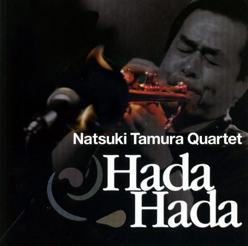Natsuki Tamura Quartet — Hada Hada