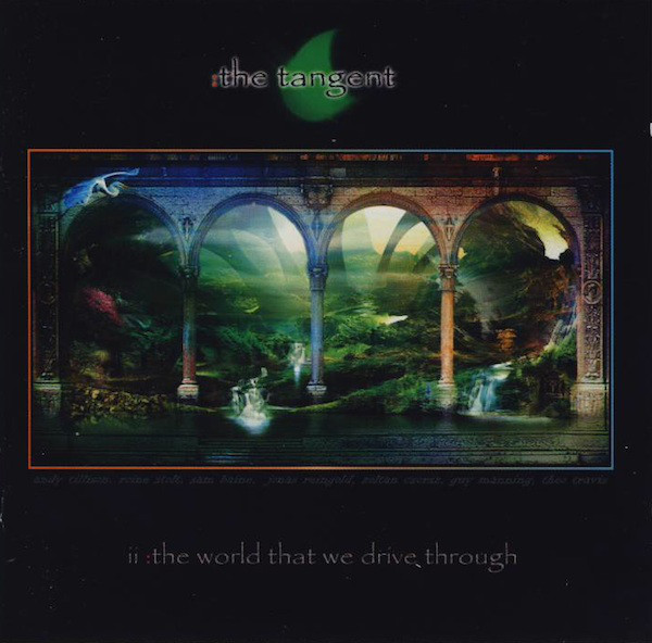 The Tangent — The World That We Drive Through