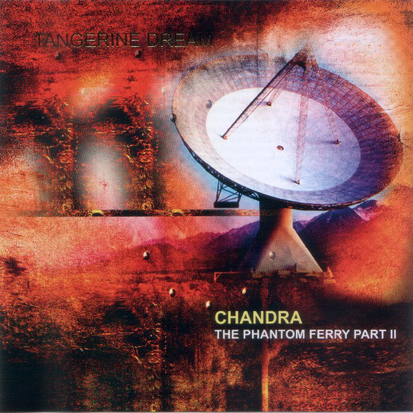 Tangerine Dream — Chandra - The Phantom Ferry Part II