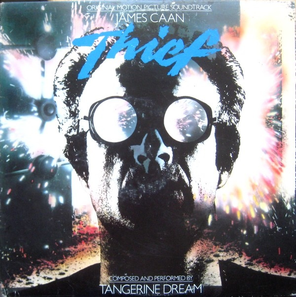 Tangerine Dream — Thief (Original Motion Picture Soundtrack)