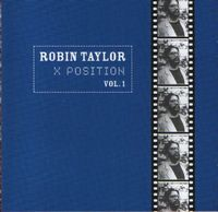 Robin Taylor — X Position, Vol. 1