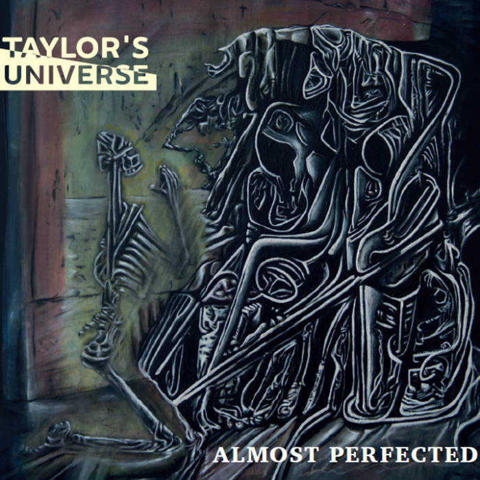 Taylor's Universe — Almost Perfected