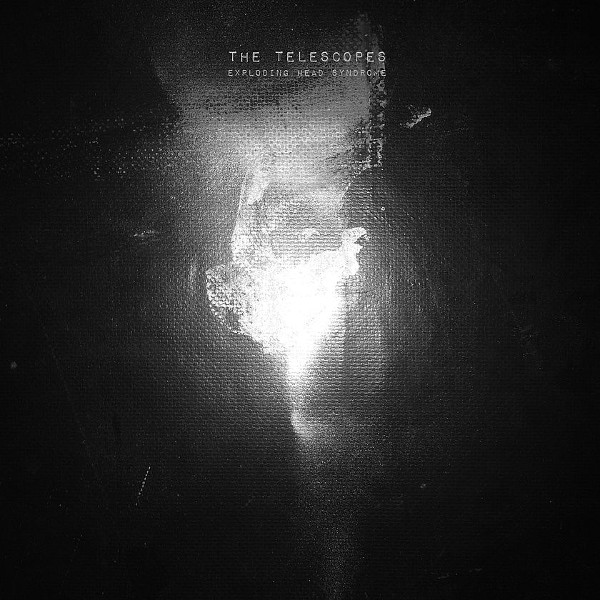 The Telescopes — Exploding Head Syndrome