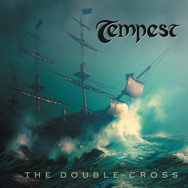 Tempest — The Double-Cross