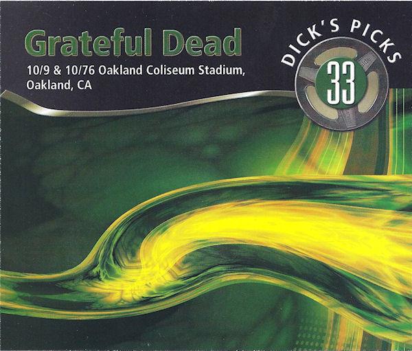Grateful Dead — Dick's Picks 33: 10/9 & 10/76 Oakland Coliseum Stadium, Oakland, CA