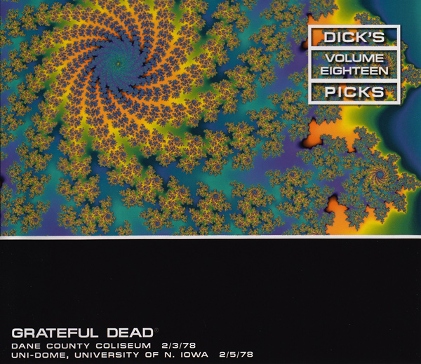 Grateful Dead — Dick's Picks Volume Eighteen: Dane County Coliseum - 2/3/78; Uni-Dome, University Of N. Iowa - 2/5/78