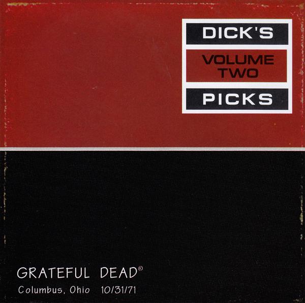 Grateful Dead — Dick's Picks Volume Two: Columbus, Ohio 10/31/71