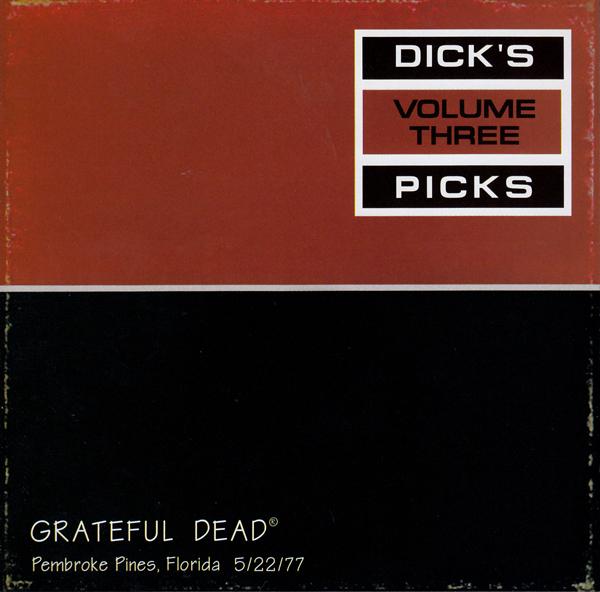 Grateful Dead —  Dick's Picks Volume Three: Pembroke Pines, Florida 5/22/77