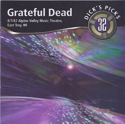 Grateful Dead — Dick's Picks 32: 8/7/82 Alpine Valley Music Theatre, East Troy, WI