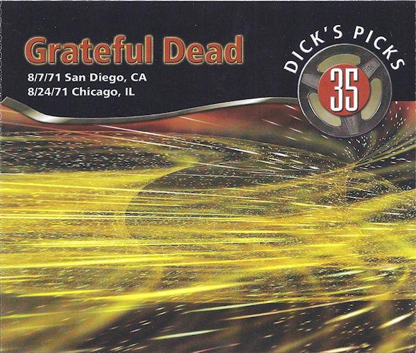 Grateful Dead — Dick's Picks 35: 8/7/71 San Diego, CA & 8/24/71 Chicago, IL