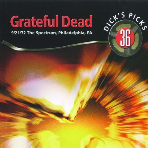 Grateful Dead — Dick's Picks 36: 9/21/72 The Spectrum, Philadelphia, PA