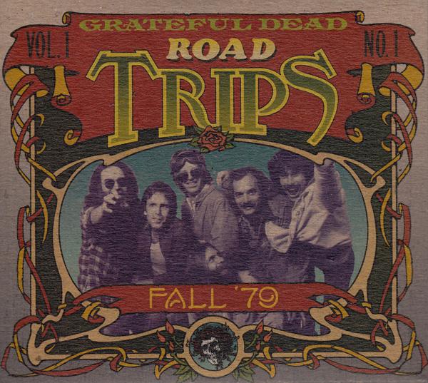 Grateful Dead — Road Trips Vol. 1 No. 1: Fall '79