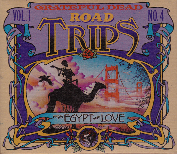 Grateful Dead — Road Trips Vol. 1 No. 4: From Egypt With Love