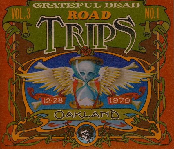 Grateful Dead — Road Trips Vol. 3 No. 1: Oakland 12-28-1979