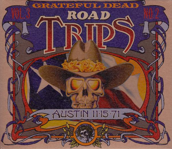 Grateful Dead — Road Trips Vol. 3 No. 2: Austin 11-15-71