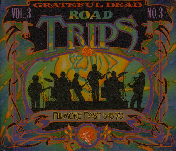 Grateful Dead — Road Trips Vol. 3 No. 3: Fillmore East 5-15-70