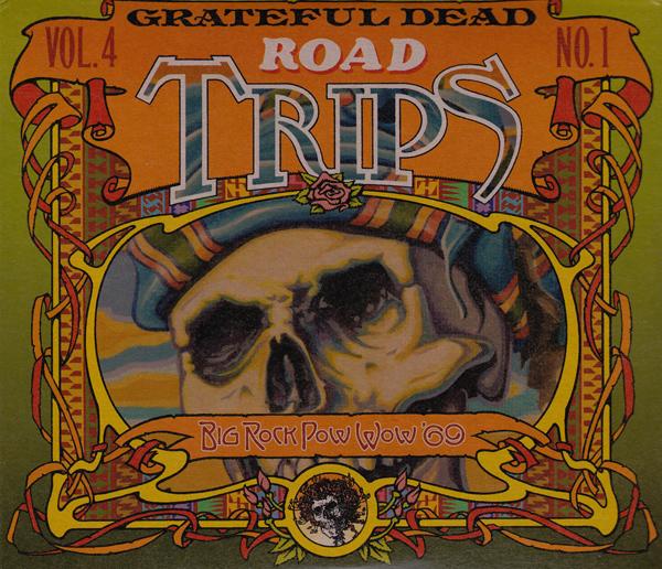 Grateful Dead — Road Trips Vol. 4 No. 1: Big Rock Pow Wow '69