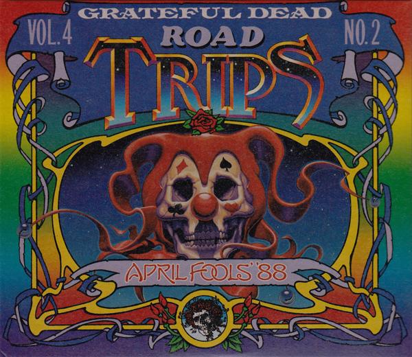 Grateful Dead — Road Trips Vol. 4 No. 2: April Fools' '88