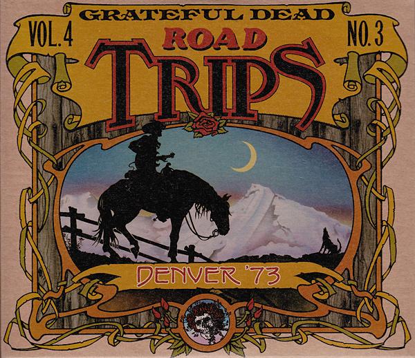 Grateful Dead — Road Trips Vol. 4 No. 3: Denver '73