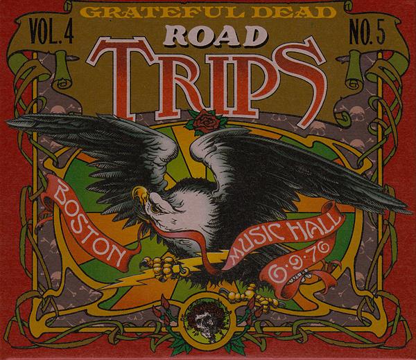 Grateful Dead — Road Trips Vol. 4 No. 5: Boston Music Hall 6/9/76