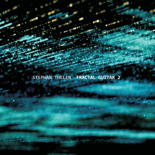 Stephan Thelen — Fractal Guitar 2