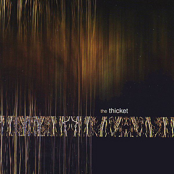 The Thicket — The Thicket