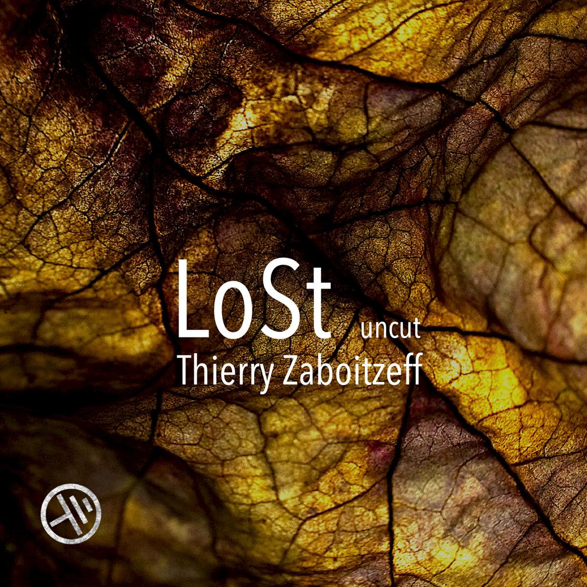 Thierry Zaboitzeff — Lost - Uncut