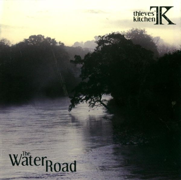 Thieves' Kitchen — The Water Road