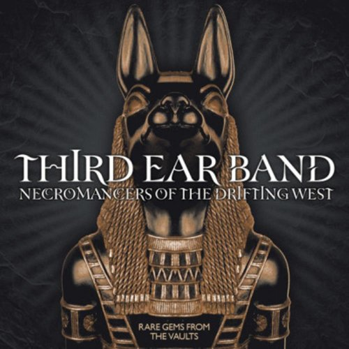 Third Ear Band — Necromancers Of The Drifting West