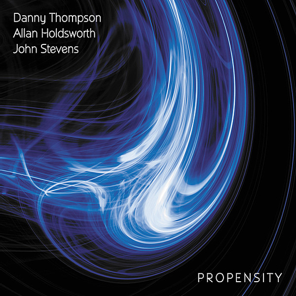 Danny Thompson / Allan Holdsworth / John Stevens — Propensity