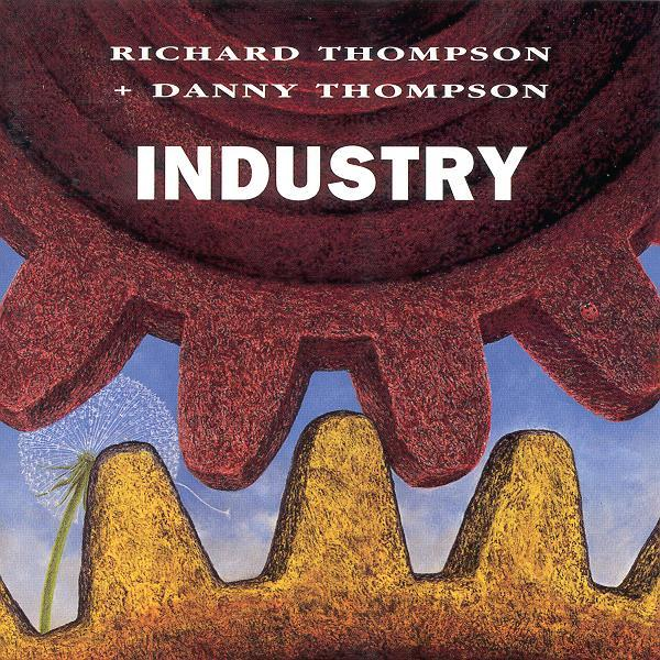 Richard Thompson & Danny Thompson — Industry