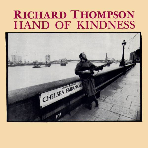 Richard Thompson — Hand of Kindness