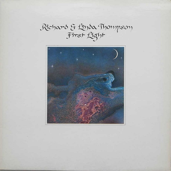Richard and Linda Thompson — First Light