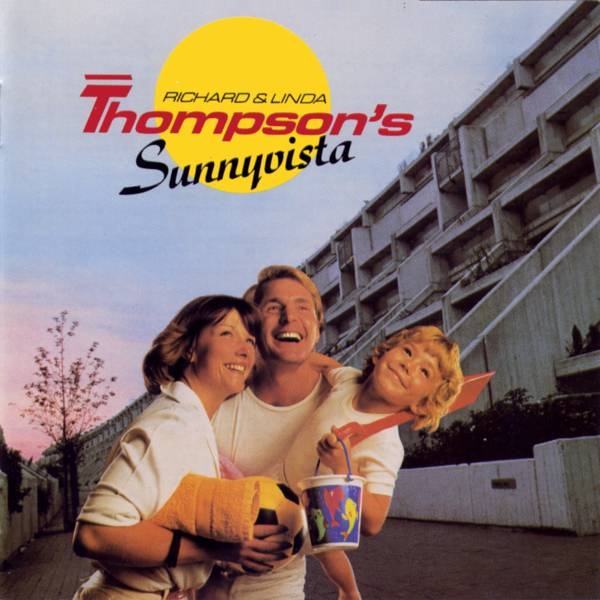 Richard and Linda Thompson — Sunnyvista