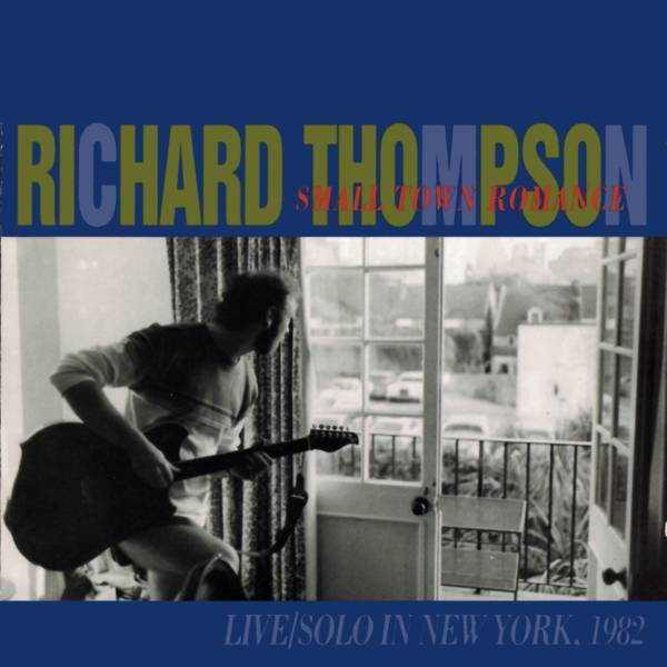 Richard Thompson — Small Town Romance