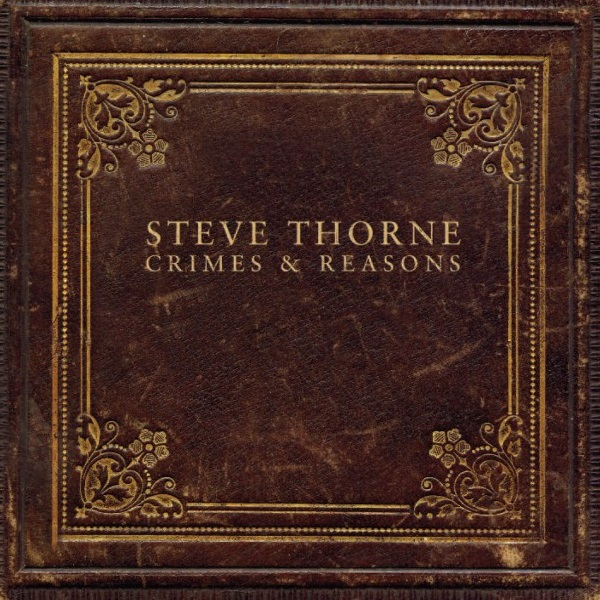 Steve Thorne — Crimes & Reasons