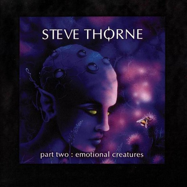 Steve Thorne — Part Two: Emotional Creatures