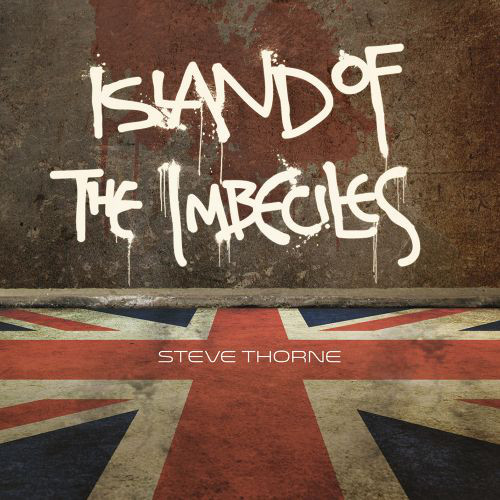 Steve Thorne — Island of the Imbeciles