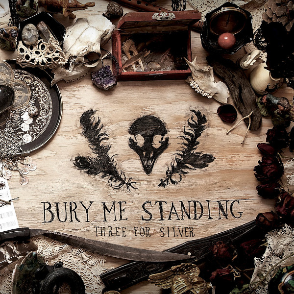 Three for Silver — Bury Me Standing