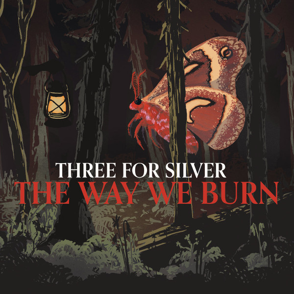 Three for Silver — The Way We Burn