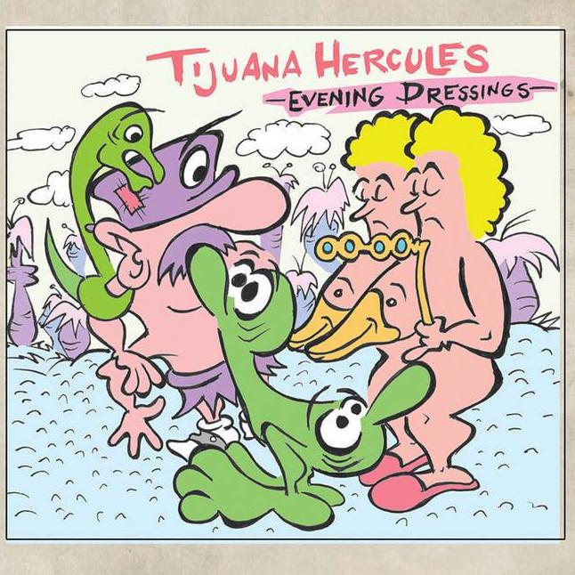 Tijuana Hercules — Evening Dressings