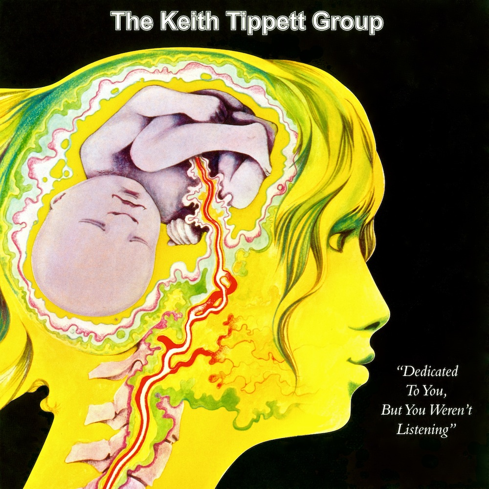 The Keith Tippett Group — Dedicated to You, but You Weren't Listening