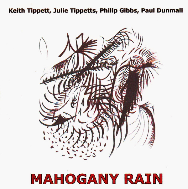 Keith Tippett / Julie Tippetts / Philip Gibbs / Paul Dunmall — Mahogany Rain