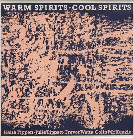 Keith Tippett / Julie Tippetts / Trevor Watts / Colin McKenzie — Warm Spirits - Cool Spirits