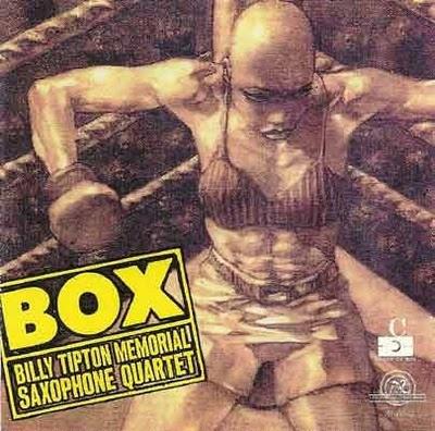 The Billy Tipton Memorial Saxophone Quartet — Box