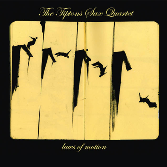 The Tiptons Sax Quartet — Laws of Motion
