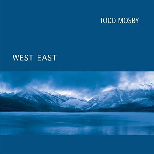 Todd Mosby — West East